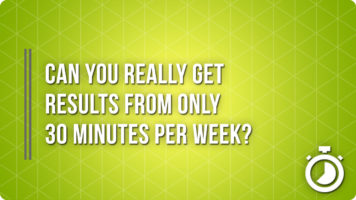 Can You Really Get Results From 30 Minutes